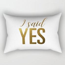 I said yes (gold) Rectangular Pillow