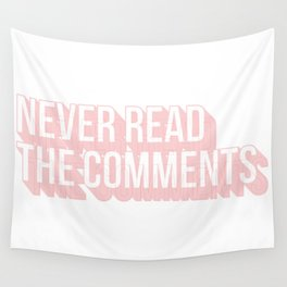 Never Read The Comments Wall Tapestry