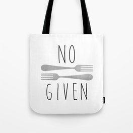 No Forks Given Tote Bag