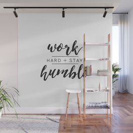 Work Hard + Stay Humble Wall Mural