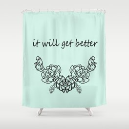 It Will Get Better . Blue Shower Curtain