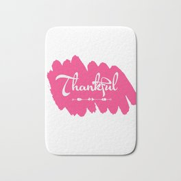 Makes a great gift for everyone feels good to wear this Thankful tee design you are blessed & gifted Bath Mat