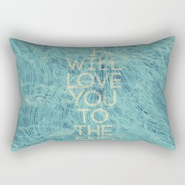 I Will Love You... Rectangular Pillow