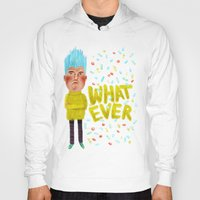 whatever Hoodies featuring Whatever by Brianne Burnell
