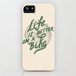 Life Is Better On A Bike iPhone Case