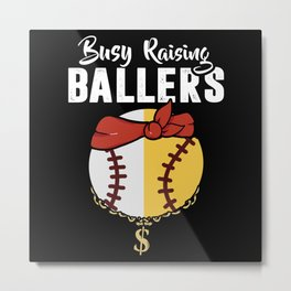 Busy Raising Ballers Softball Baseball Metal Print