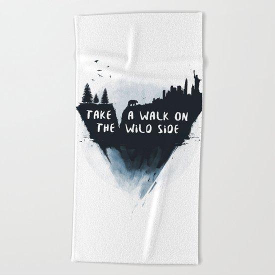 Walk on the wild side Beach Towel