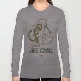 God and I are good. Light Green Long Sleeve T-shirt