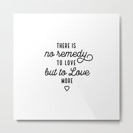 Love More (White) Typography Quote Metal Print