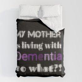 DEMENTIA, SO WHAT?!(MOTHER) Comforters