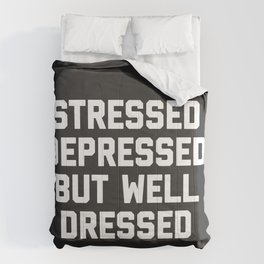 Stressed But Well Dressed Funny Quote Comforters