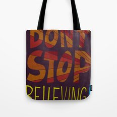 Don't Stop Believing  Tote Bag