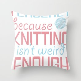 Knitting Crochet Quilting Sewing Gift Funny Throw Pillow