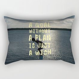 A Goal Without a Plan is Just a Wish Rectangular Pillow