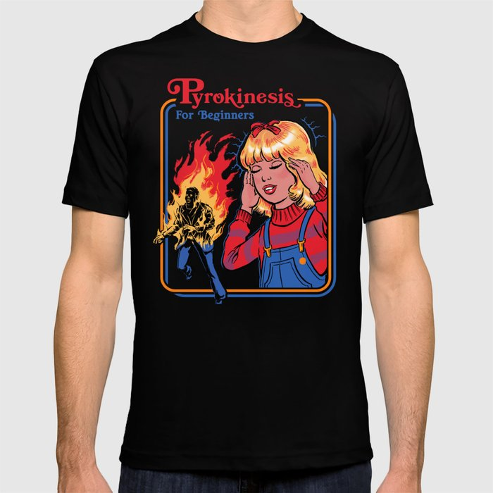 PYROKINESIS FOR BEGINNERS T-shirt