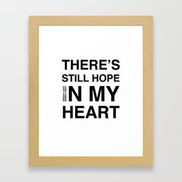 Feel It 'There's Still Hope In My Heart' Framed Art Print