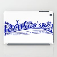 random iPad Cases featuring Random by Spencer Worley