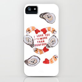 I love you more than seafood iPhone Case