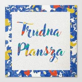 Trudna  Plansza Canvas Print