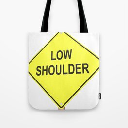 """Low shoulder"" - 3d illustration of yellow roadsign isolated on white background Tote Bag"