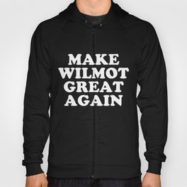 Make Wilmot Great Again TShirt Hoody