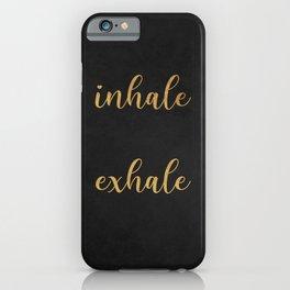 Inhale Exhale 1 iPhone Case