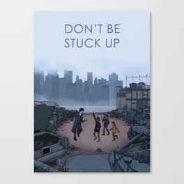 Don't Be Stuck Up Canvas Print