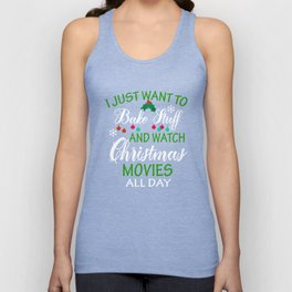 I Just Want to Bake Stuff and Watch Christmas movies Unisex Tank Top