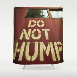 No Humping  Shower Curtain