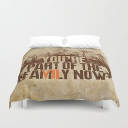 You're Part of the Family Now Duvet Cover