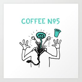 Coffee Number 5 Art Print