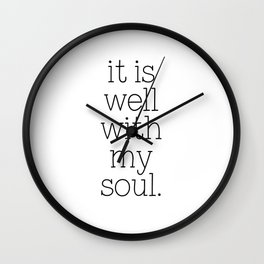 It Is Well With My Soul - Christian Quote, Bible Verse, Inspirational Hymn Lyrics, Scripture Art Wall Clock