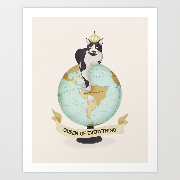 THE QUEEN OF EVERYTHING Art Print