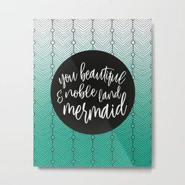 Jade Green Mermaid, Parks and Rec Leslie Knope Quote Metal Print