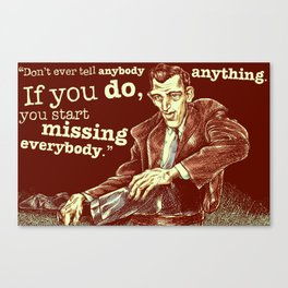 """Don't Ever Tell Anybody Anything..."" Canvas Print"