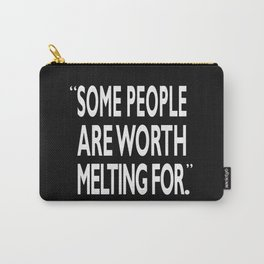 Worth Melting For Carry-All Pouch