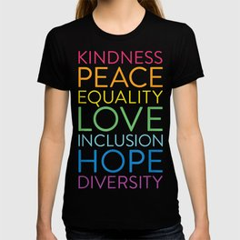 Peace Love Inclusion Equality Diversity Human Rights  T-shirt