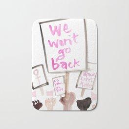 We Won't Go Back Bath Mat