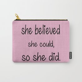 She Believed Carry-All Pouch
