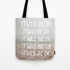 It Will Be Okay Tote Bag