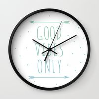 good vibes only Wall Clocks featuring GOOD VIBES ONLY by Tally Levin