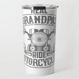 Mens Real Grandpas Ride Motorcycles print Funny Gift for Grandpa Travel Mug