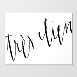 Très Bien... Very Good // French Saying Typography Canvas Print