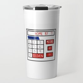 A Mistake Plus Keleven Gets You Home by Seven Travel Mug