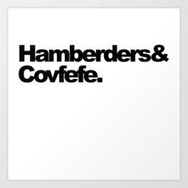 Hamberders and covfefe Art Print