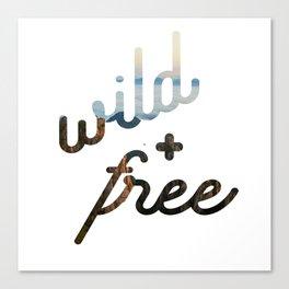 wild + free Canvas Print