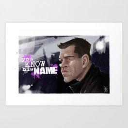 You Know His Name Art Print