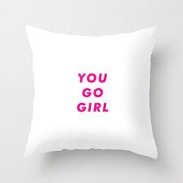 You Go Girl Aesthetic Throw Pillow