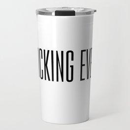 Im Blocking Everyone Travel Mug