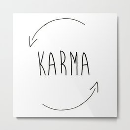 karma do good things what you do comes back to you inspired new 2018 wisdom simple word concept idea Metal Print